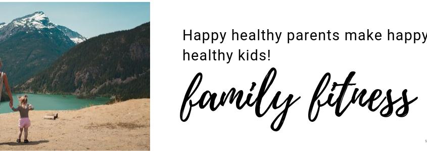 family fitness, family health